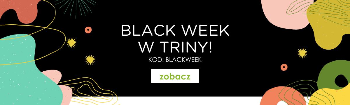 Black Week w Triny!